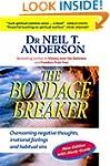 The Bondage Breaker: Overcoming Negat...
