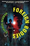 Foreign Bodies (0312872593) by Dedman, Stephen