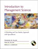 img - for Introduction to Management Science: A Modeling & Case Studies Approach w/Spreadsheets, and Student CD-ROM (includes Microsoft Project 2000) book / textbook / text book