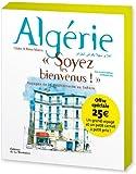 Algérie : Soyez les bienvenus !