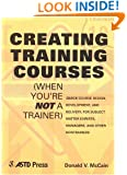 Creating Training Courses (When You're Not a Trainer)