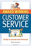 Award Winning Customer Service: 101 Ways to Guarantee Great Performance