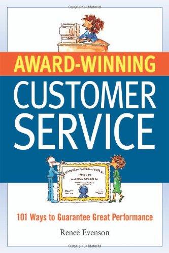 Award Winning Customer Service: 101 Ways to Guarantee...