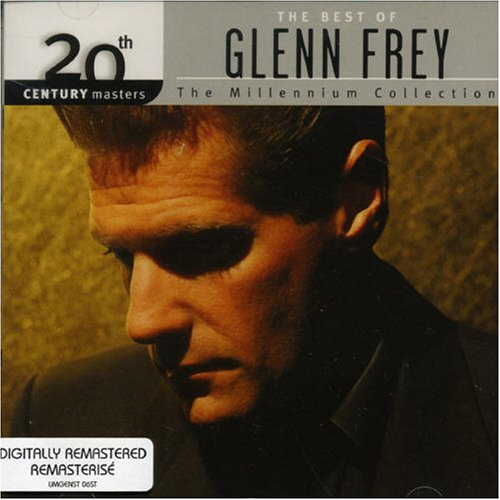 The Best of Glenn Frey: 20th Century Masters - The Millennium Collection