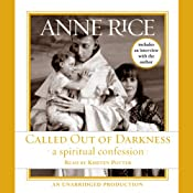 Called Out of Darkness: A Spiritual Confession | [Anne Rice]