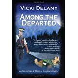 Among the Departed: A Constable Molly Smith Mystery (Constable Molly Smith Series) ~ Vicki Delany