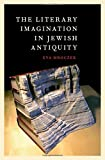 The Literary Imagination in Jewish Antiquity (Hardcover)