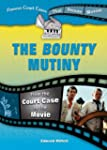 The Bounty Mutiny: From the Court Cas...