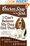 Chicken Soup for the Soul: I Can't Be...