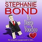 In Deep Voodoo: Mojo, Louisiana Humorous Mystery Series, Book 1 | Stephanie Bond
