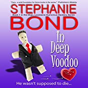 In Deep Voodoo: Mojo, Louisiana Humorous Mystery Series, Book 1 | Stephanie Bond