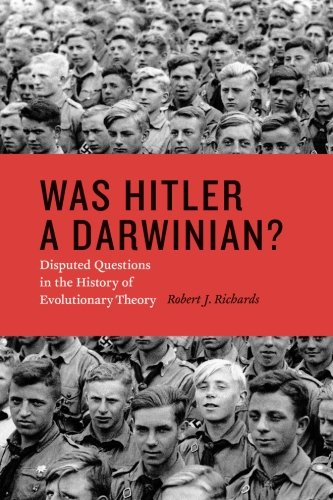 Was Hitler a Darwinian?: Disputed Questions in the History of Evolutionary Theory