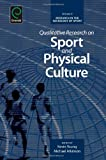 Qualitative Research on Sport and Physical Culture (Research in the Sociology of Sport)