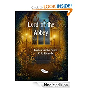Free Kindle Book: Lord of the Abbey (Lords of Avalon Series), by K. R. Richards