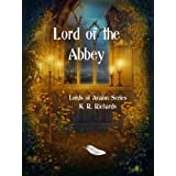 Lord of the Abbey (Lords of Avalon Series Book 1) ~ K. R. Richards