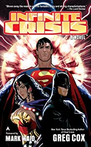 Infinite Crisis: The Novel by Greg Cox