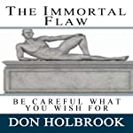 The Immortal Flaw | Don Holbrook