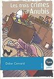 echange, troc Didier Convard - Les trois crimes d'Anubis