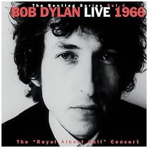"The Bootleg Series Vol. 4. Bob Dylan Live 1966. The ""Royal Albert Hall"" Concert"