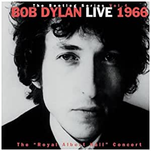 "The Bootleg Series Vol. 4. Bob Dylan Live 1966. The ""Royal Albert Hall"" Concert"