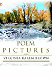 Poem Pictures (0595367046) by Brown, Virginia