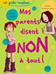Mes parents disent non � tout!