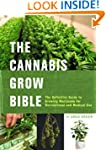 The Cannabis Grow Bible: The Definiti...