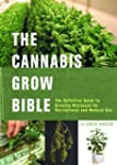 Cannabis Grow Bible: The Definitive G...