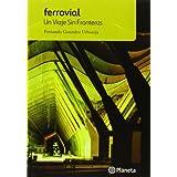 Ferrovial. Un viaje sin fronteras (Varios)