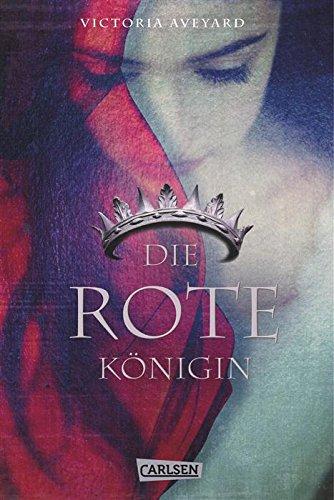 Victoria Aveyard - Die Farben des Blutes, Band 1: Die rote Königin (German Edition)