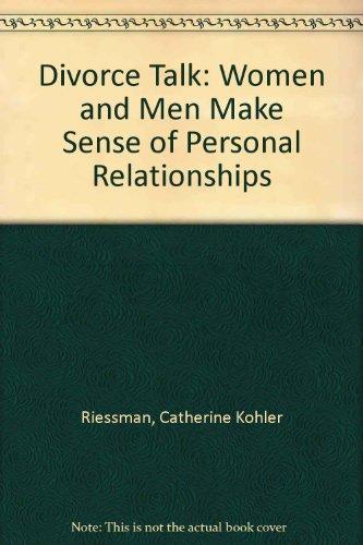 Divorce Talk: Women and Men Make Sense of Personal Relationships