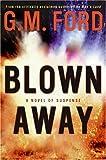 Blown Away: A Novel of Suspense