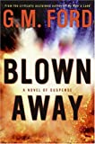 Blown Away: A Novel of Suspense