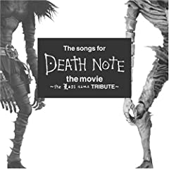 The songs for DEATH NOTE the movie ~the Last name TRIBUTE~ (�ʏ��)