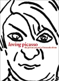 Loving Picasso: The Private Journal of Fernande Olivier