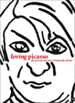 Loving Picasso: The Private Journal O...