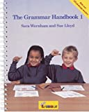 The Grammar Handbook 1: a Handbook for Teaching Grammar and Spelling: Bk. 1 (Jolly Grammar)