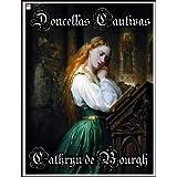 Doncellas Cautivas(I y II) (Erótica Medieval- La saga completa) (Spanish Edition)