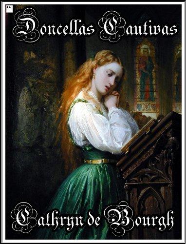 Doncellas Cautivas(I y II) (Erótica Medieval- La saga completa)