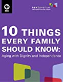 10 Things Every Family Should Know: Aging With Dignity and Independence
