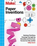 img - for Make: Paper Inventions: Machines that Move, Drawings that Light Up, and Wearables and Structures You Can Cut, Fold, and Roll book / textbook / text book