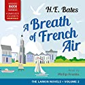 A Breath of French Air: The Larkin Novels, Volume 2 Audiobook by H. E. Bates Narrated by Philip Franks