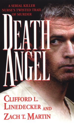 Death Angel (Pinnacle True Crime), Clifford L. Linedecker, Zach Martin