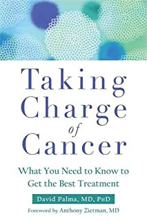 Book Cover: Taking Charge of Cancer: What You Need to Know to Get the Best Treatment