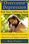 Overcome Depression and End Your Suff...