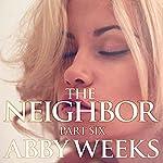 The Neighbor 6: Lust in the Suburbs | Abby Weeks