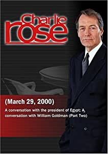 Charlie Rose with Hosni Mubarak; William Goldman (March 29, 2000)