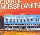 echange, troc Charlie Musselwhite - Delta Hardware