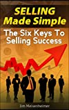 img - for Selling Made Simple: The Six Keys To Selling Success book / textbook / text book