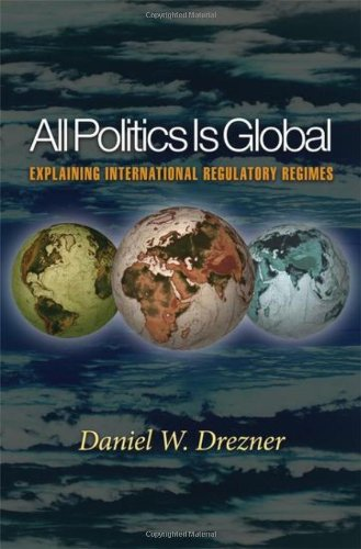 All Politics Is Global: Explaining International...